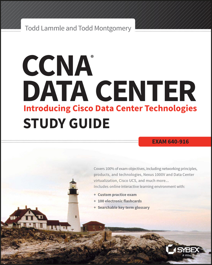 Todd Lammle CCNA Data Center: Introducing Cisco Data Center Technologies Study Guide. Exam 640-916 топ gregory gregory mp002xw0xk3b page 6