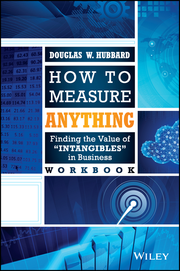 цена Douglas Hubbard W. How to Measure Anything Workbook. Finding the Value of Intangibles in Business онлайн в 2017 году