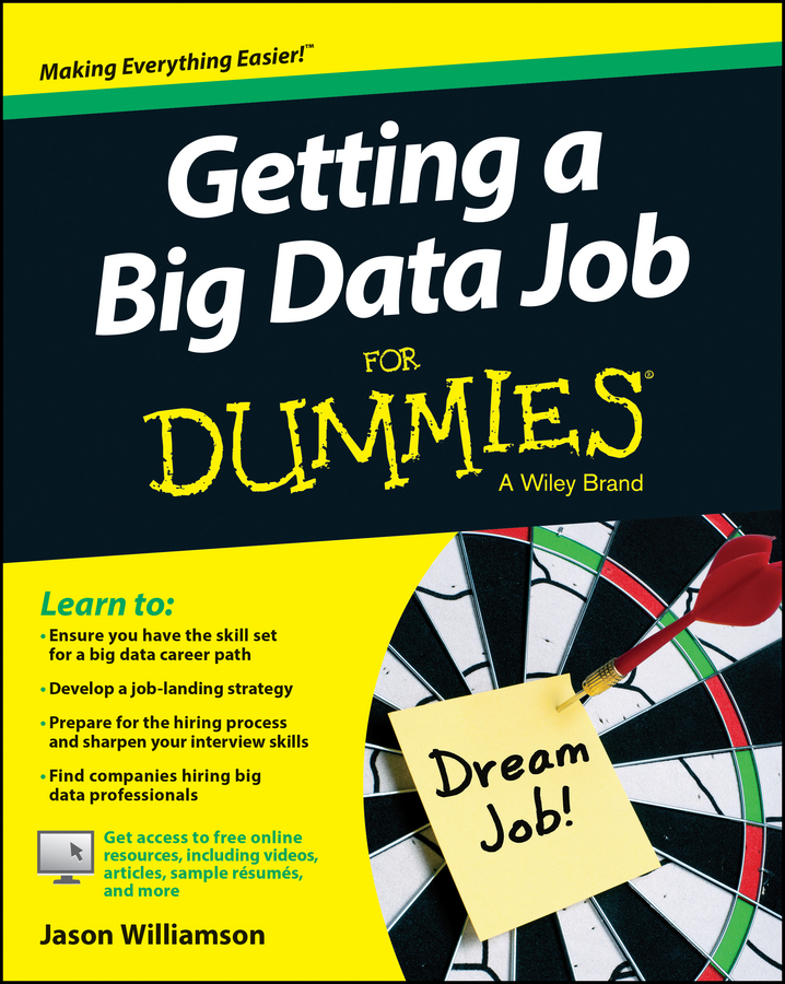 Jason Williamson Getting a Big Data Job For Dummies william brooks t playing bigger than you are how to sell big accounts even if you re david in a world of goliaths