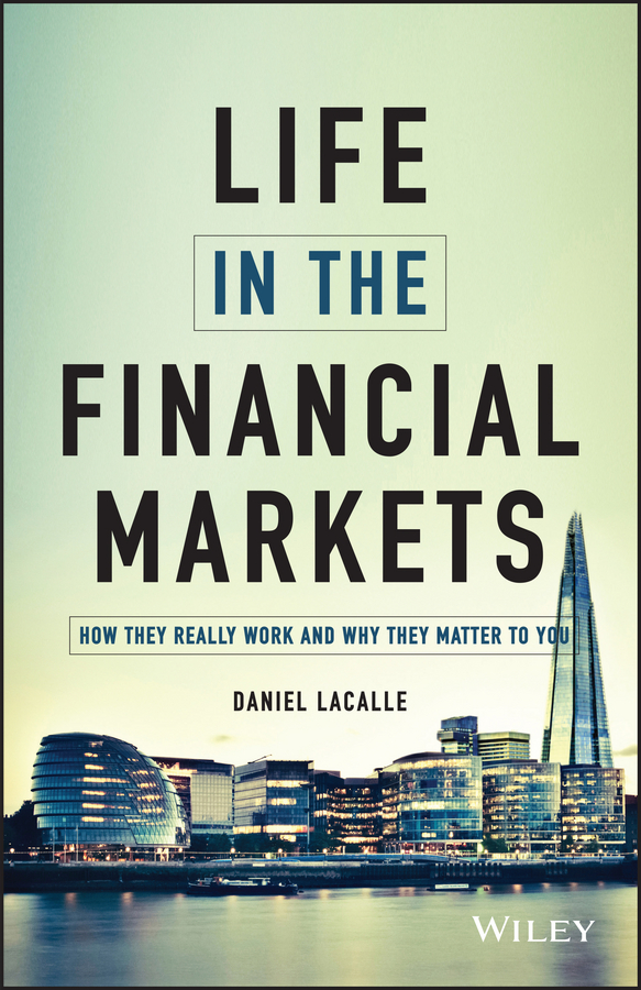 Daniel Lacalle Life in the Financial Markets. How They Really Work And Why They Matter To You все цены