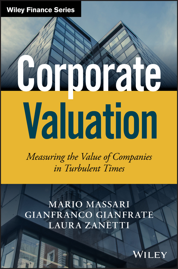 Mario Massari Corporate Valuation. Measuring the Value of Companies in Turbulent Times ian ratner business valuation and bankruptcy