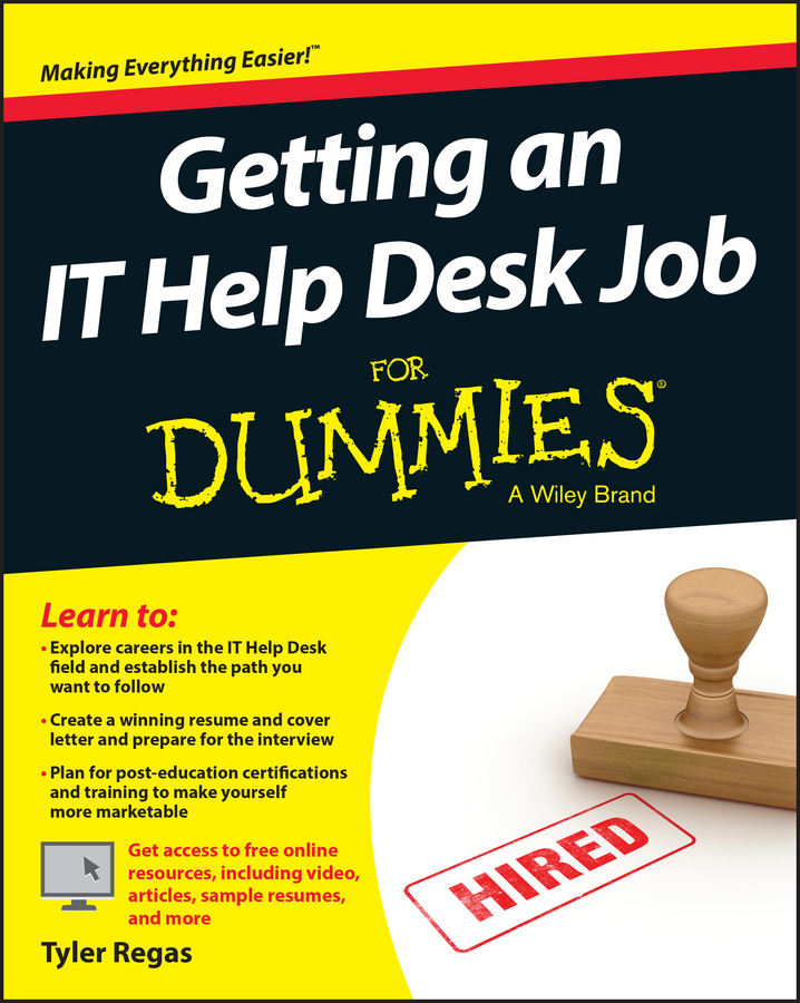 Tyler Regas Getting an IT Help Desk Job For Dummies david rose getting a social media job for dummies isbn 9781119002710