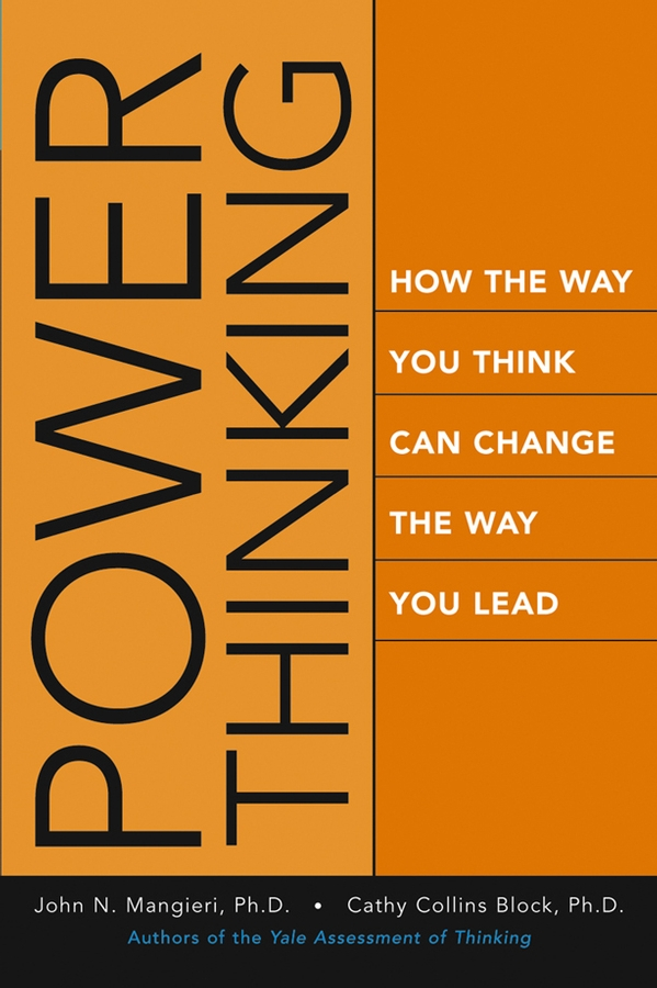 John Mangieri Power Thinking. How the Way You Think Can Change the Way You Lead