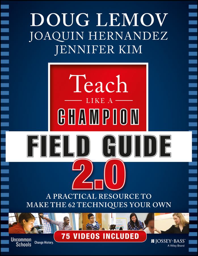 Doug Lemov Teach Like a Champion Field Guide 2.0. A Practical Resource to Make the 62 Techniques Your Own brian mclernon lighting digital field guide