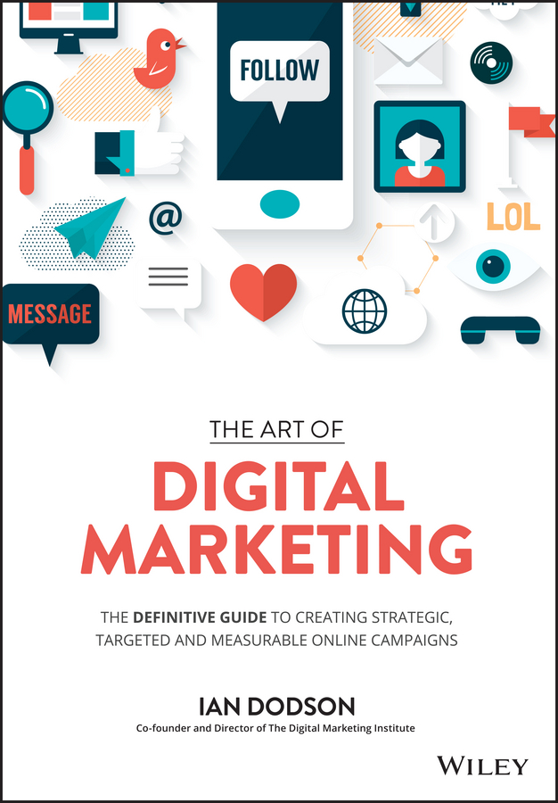 Ian Dodson The Art of Digital Marketing. The Definitive Guide to Creating Strategic, Targeted, and Measurable Online Campaigns real madrid zalgiris kaunas
