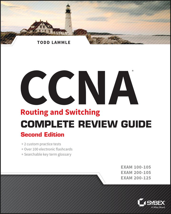 Todd Lammle CCNA Routing and Switching Complete Review Guide. Exam 100-105, Exam 200-105, Exam 200-125 ray sammartano the complete idiot s guide to vegan living second edition