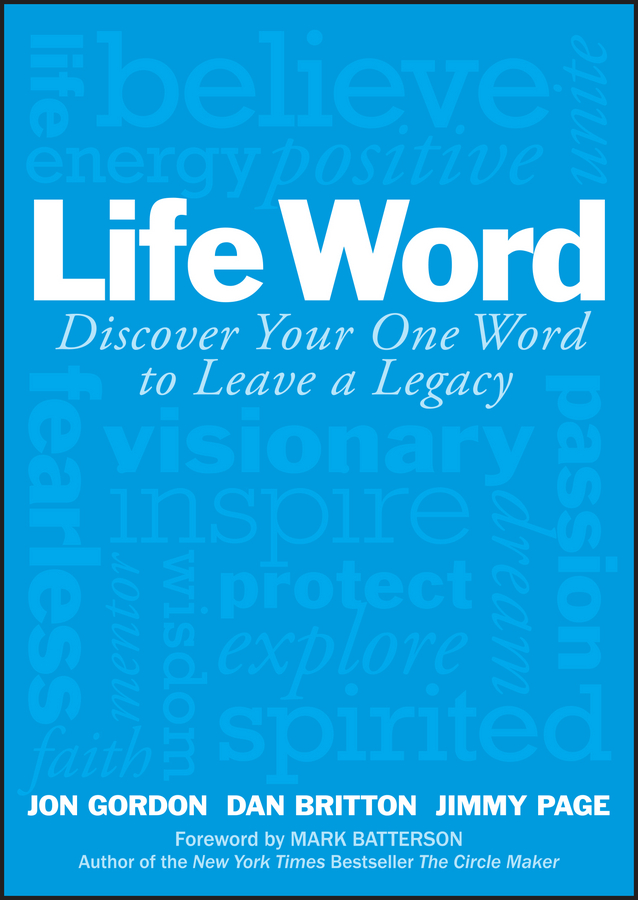 Jon Gordon Life Word. Discover Your One Word to Leave a Legacy dave thompson like life easiest way to live effectively