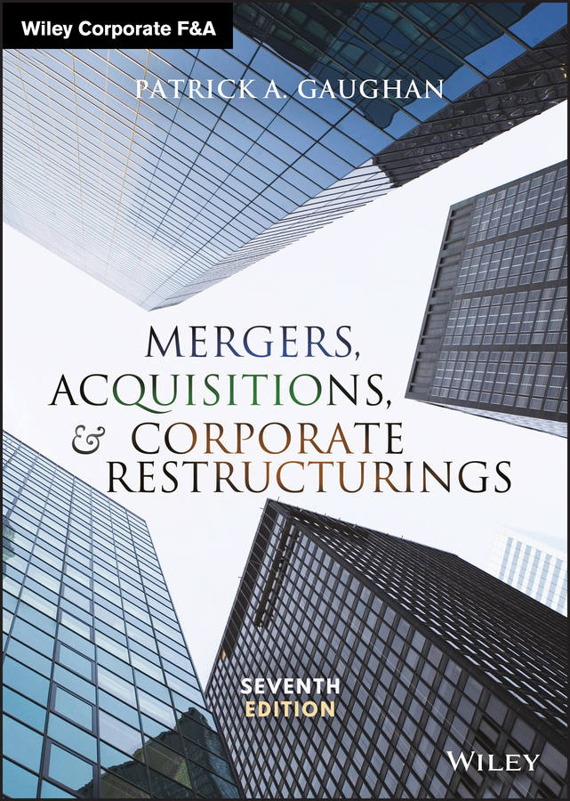 Mergers, Acquisitions, and Corporate Restructurings ( Patrick Gaughan A.  )