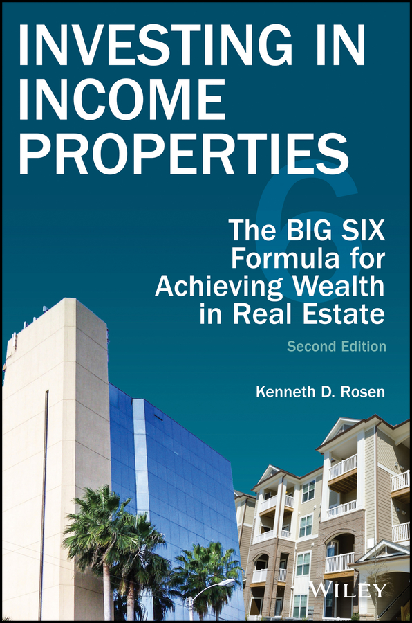Kenneth Rosen D. Investing in Income Properties. The Big Six Formula for Achieving Wealth in Real Estate eric tyson real estate investing for dummies