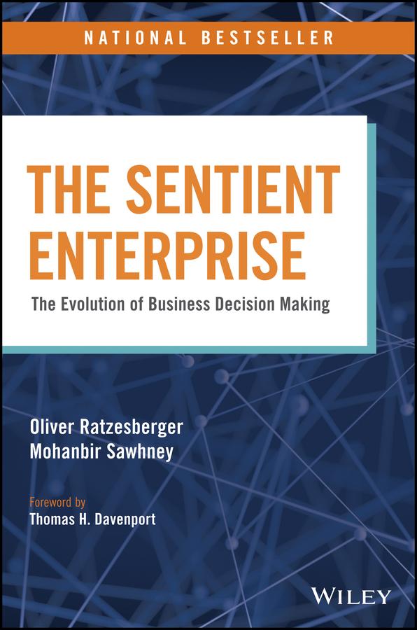 купить Mohanbir Sawhney The Sentient Enterprise. The Evolution of Business Decision Making недорого