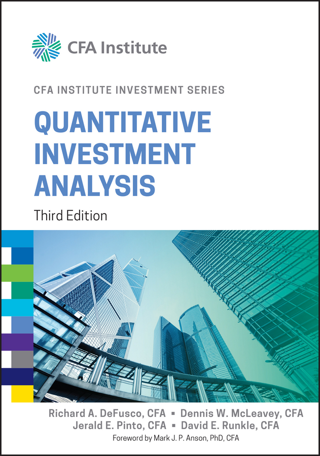 Jerald Pinto E. Quantitative Investment Analysis frank travers j investment manager analysis a comprehensive guide to portfolio selection monitoring and optimization
