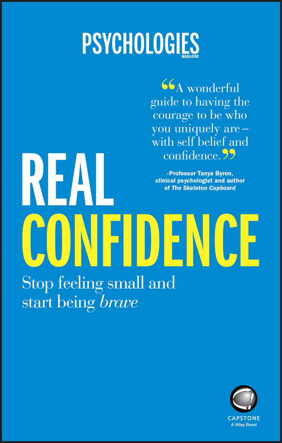 Psychologies Magazine Real Confidence. Stop feeling small and start being brave gill hasson confidence pocketbook little exercises for a self assured life isbn 9780857087317
