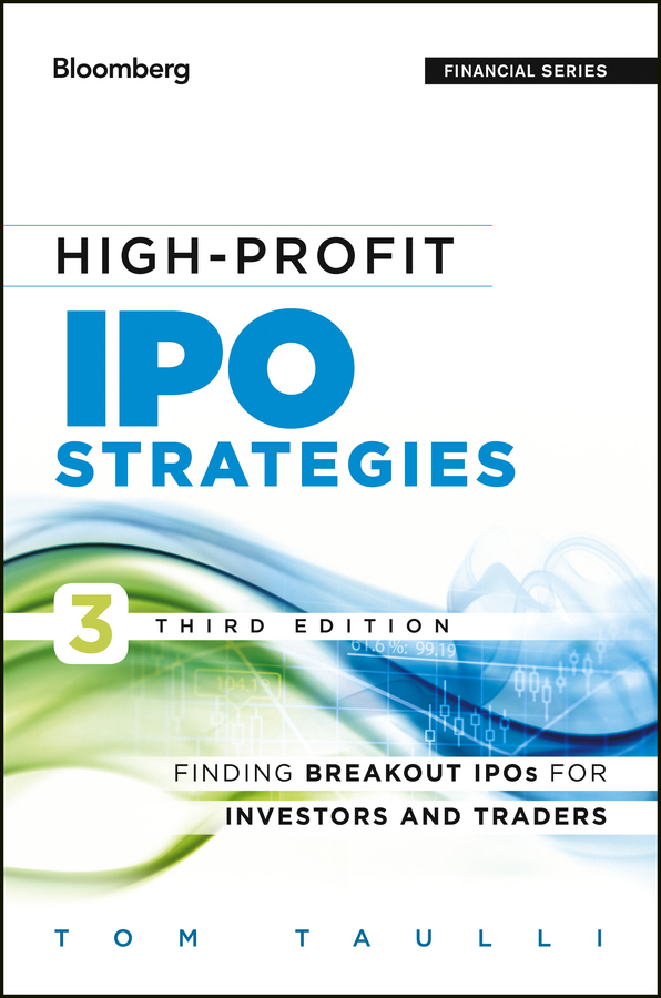 Tom Taulli High-Profit IPO Strategies. Finding Breakout IPOs for Investors and Traders daryl guppy the 36 strategies of the chinese for financial traders