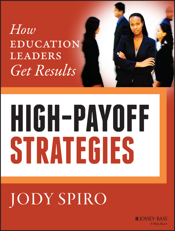 Jody Spiro High-Payoff Strategies. How Education Leaders Get Results climate change initiatives and strategies