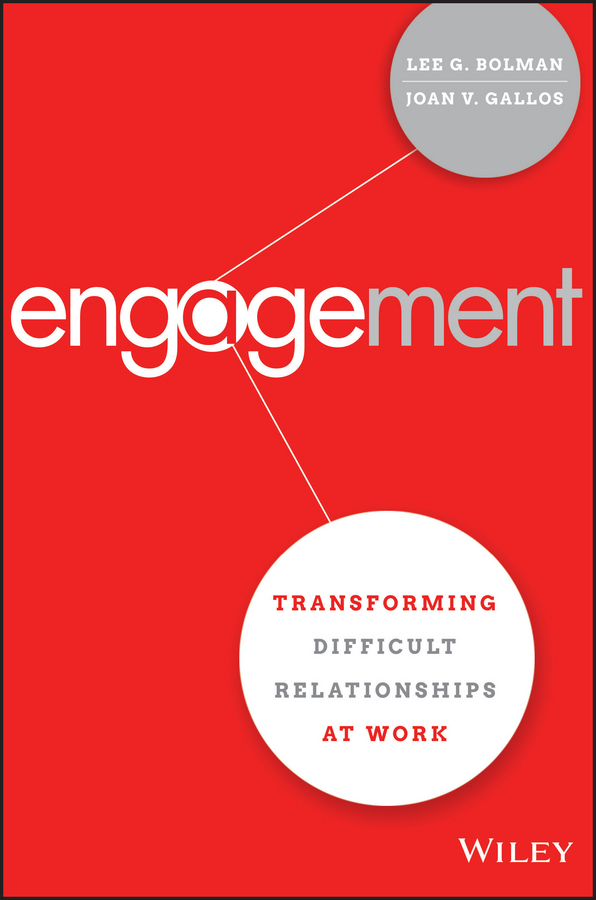Joan Gallos V. Engagement. Transforming Difficult Relationships at Work sam glenn a kick in the attitude an energizing approach to recharge your team work and life