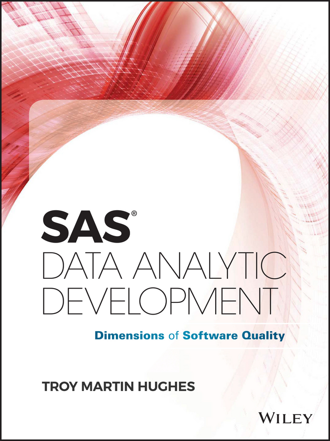 Troy Hughes Martin SAS Data Analytic Development. Dimensions of Software Quality assessing the relative efficiency of software companies in india