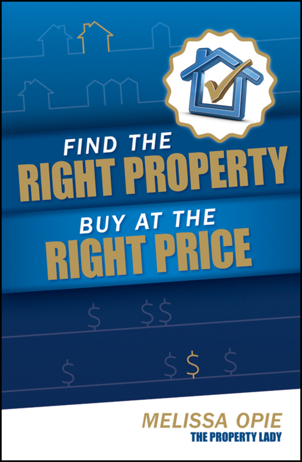 Melissa Opie Find the Right Property, Buy at the Right Price andrew winter no nonsense guide to buying and selling property