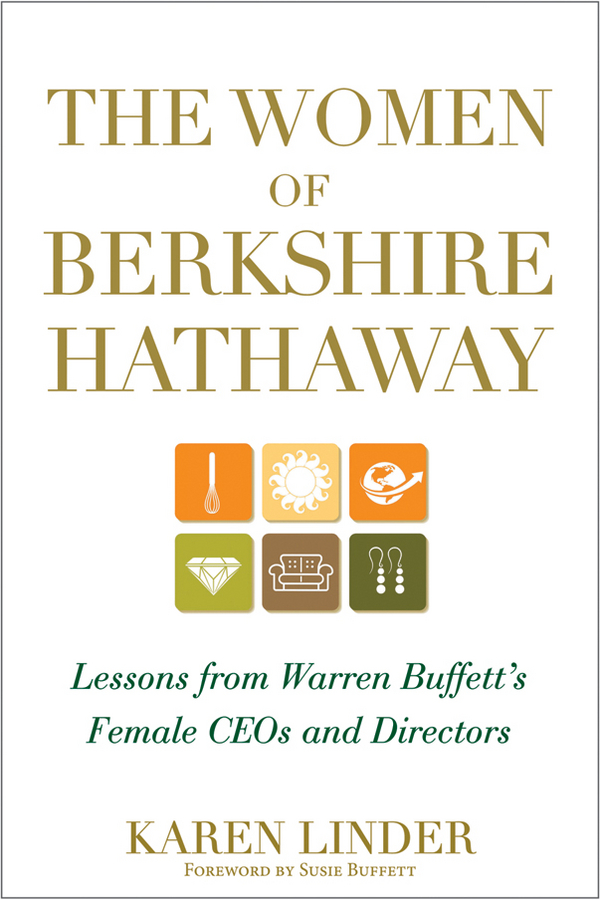 Karen Linder The Women of Berkshire Hathaway. Lessons from Warren Buffett's Female CEOs and Directors