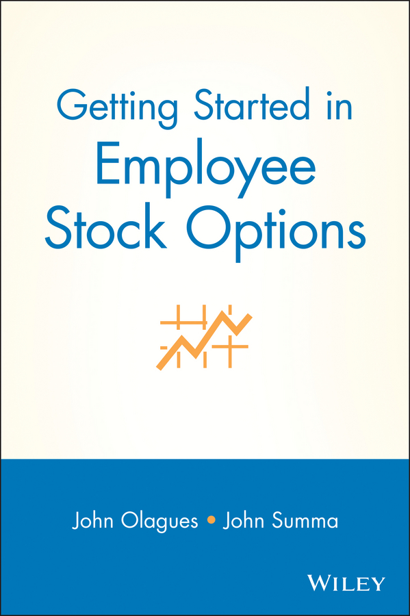 John Olagues Getting Started In Employee Stock Options olagues john summa john f getting started in employee stock options
