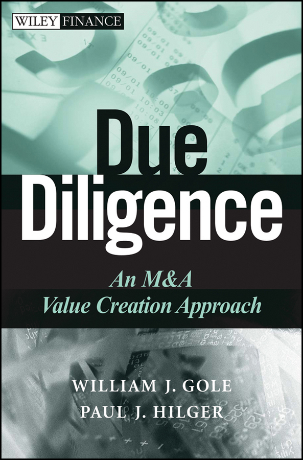 William Gole J. Due Diligence. An M&A Value Creation Approach v jones rory the executive guide to boosting cash flow and shareholder value the profit pool approach