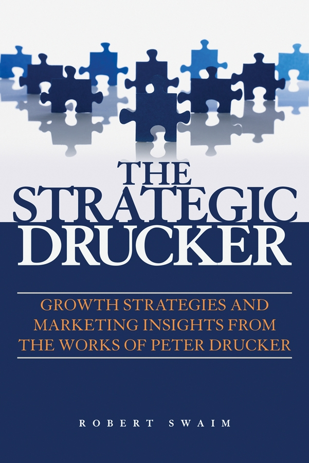 Robert Swaim W. The Strategic Drucker. Growth Strategies and Marketing Insights from the Works of Peter Drucker чайник заварочный walmer sapphire цвет прозрачный 600 мл