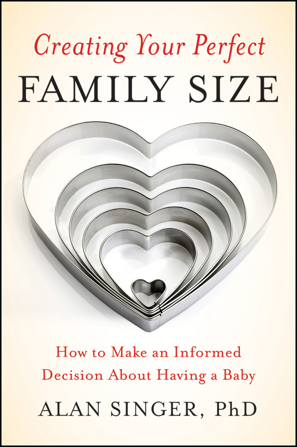 Alan Singer Creating Your Perfect Family Size. How to Make an Informed Decision About Having a Baby sugar and slavery family and race
