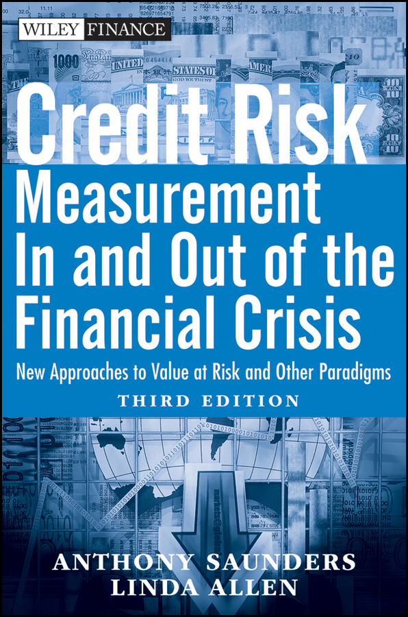 Anthony Saunders Credit Risk Management In and Out of the Financial Crisis. New Approaches to Value at Risk and Other Paradigms credit granting to small firms in brazil
