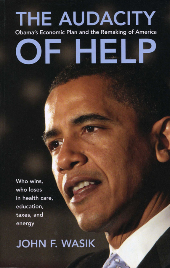 John Wasik F. The Audacity of Help. Obama's Stimulus Plan and the Remaking of America economic reforms and growth of insurance sector in india