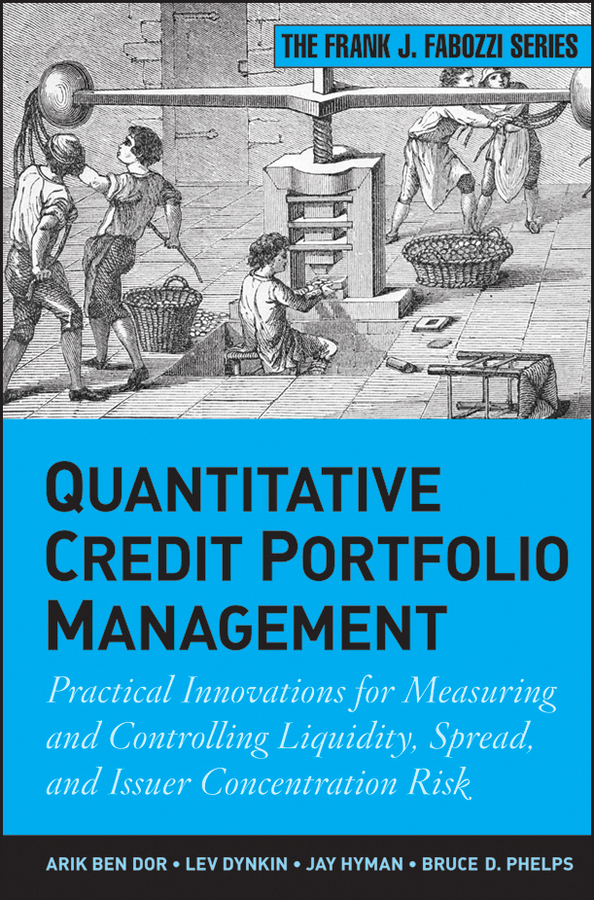 Lev Dynkin Quantitative Credit Portfolio Management. Practical Innovations for Measuring and Controlling Liquidity, Spread, and Issuer Concentration Risk information management in diplomatic missions