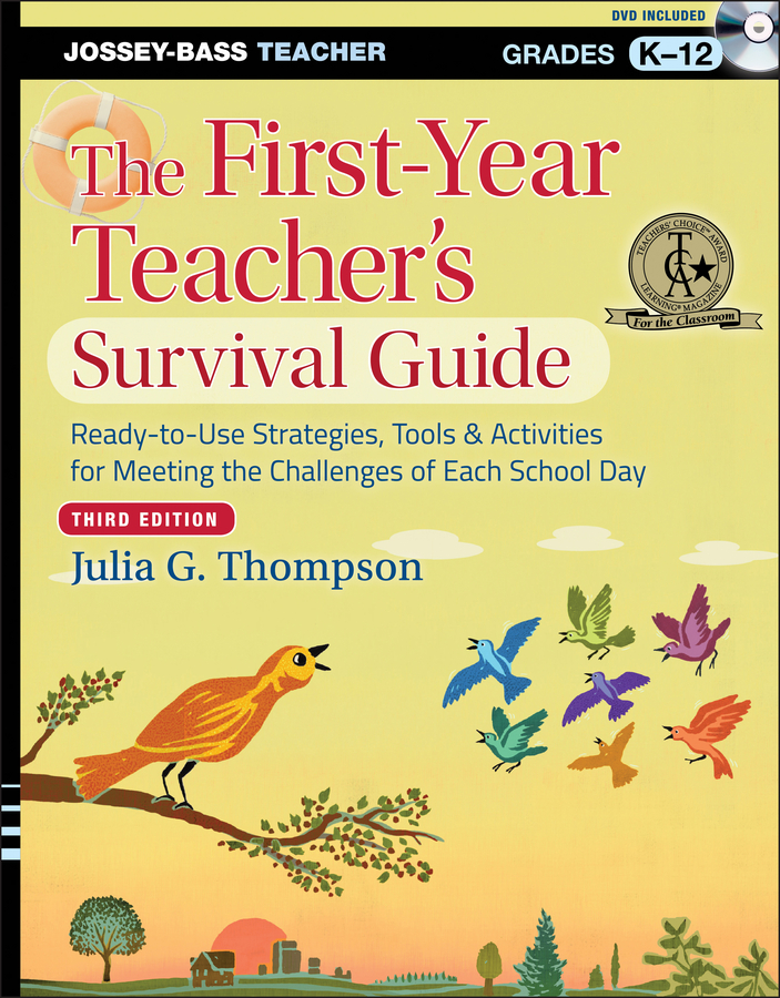Julia Thompson G. The First-Year Teacher's Survival Guide. Ready-to-Use Strategies, Tools and Activities for Meeting the Challenges of Each School Day