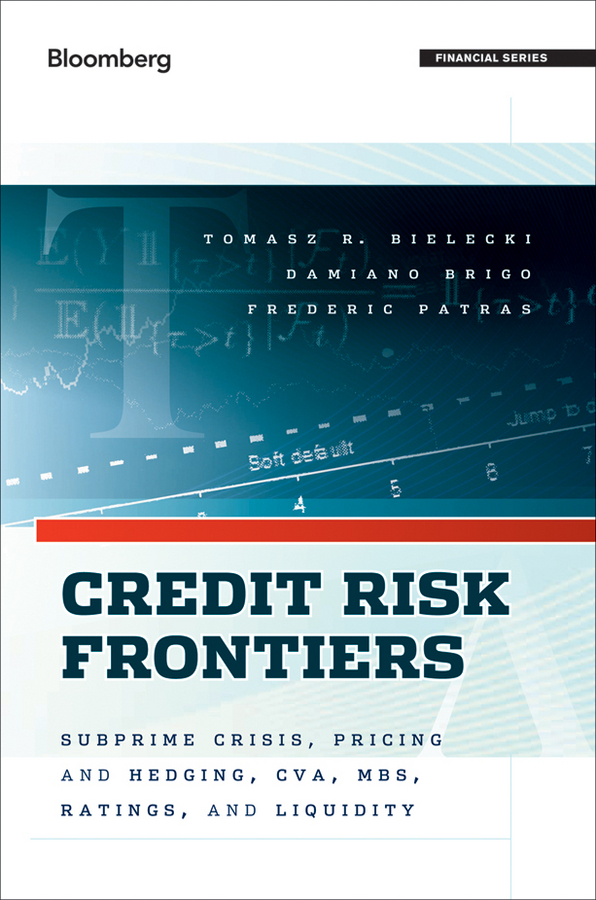 Tomasz Bielecki Credit Risk Frontiers. Subprime Crisis, Pricing and Hedging, CVA, MBS, Ratings, and Liquidity credit granting to small firms in brazil