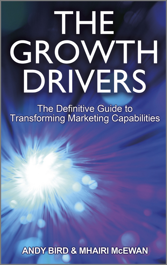 Andy Bird The Growth Drivers. The Definitive Guide to Transforming Marketing Capabilities empirical study of lettuce and cabbage marketing in ghana