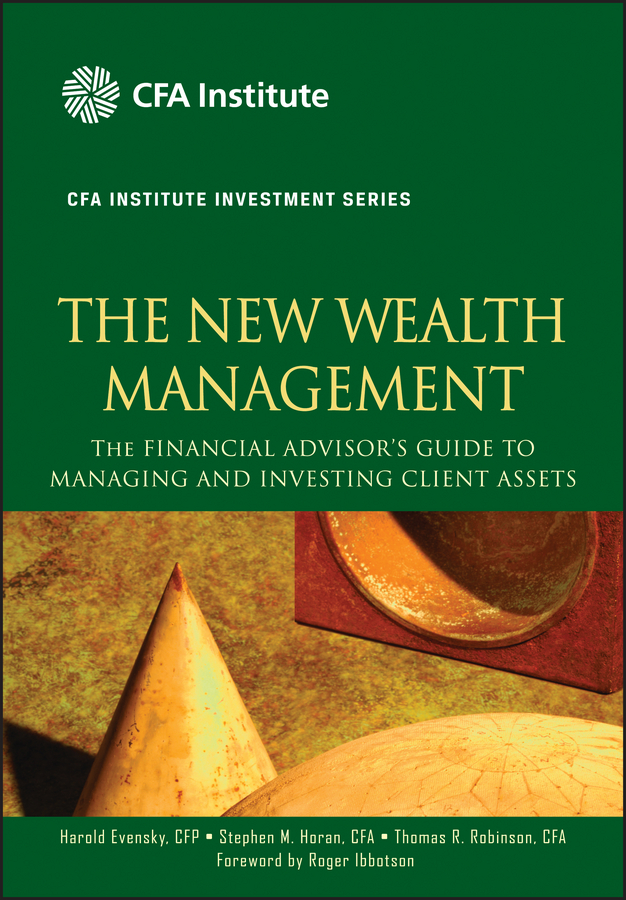 Harold Evensky The New Wealth Management. The Financial Advisor's Guide to Managing and Investing Client Assets горшок цв восторг d 21 см 3л с под белый