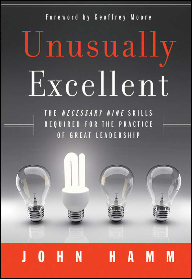 John Hamm Unusually Excellent. The Necessary Nine Skills Required for the Practice of Great Leadership rtd2136s rtd2136r rtd2136n