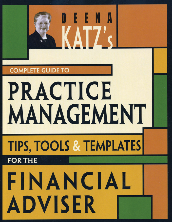 Deena Katz B. Deena Katz's Complete Guide to Practice Management. Tips, Tools, and Templates for the Financial Adviser laser a2 workbook with key cd rom