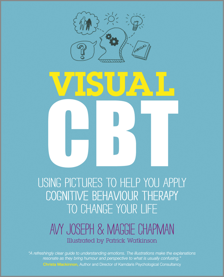 Avy Joseph Visual CBT. Using pictures to help you apply Cognitive Behaviour Therapy to change your life how to implement itil successfully