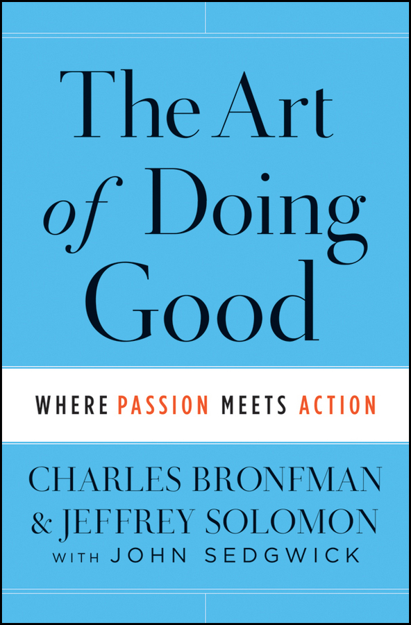 John Sedgwick The Art of Doing Good. Where Passion Meets Action jd mcpherson jd mcpherson let the good times roll