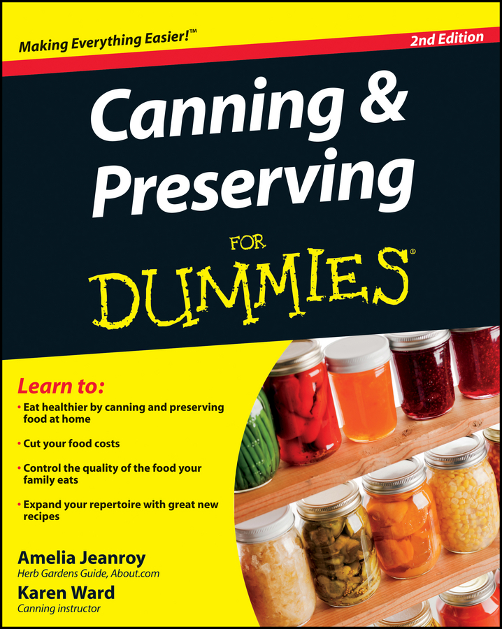Amelia Jeanroy Canning and Preserving For Dummies canning and preserving all in one for dummies consumer dummi