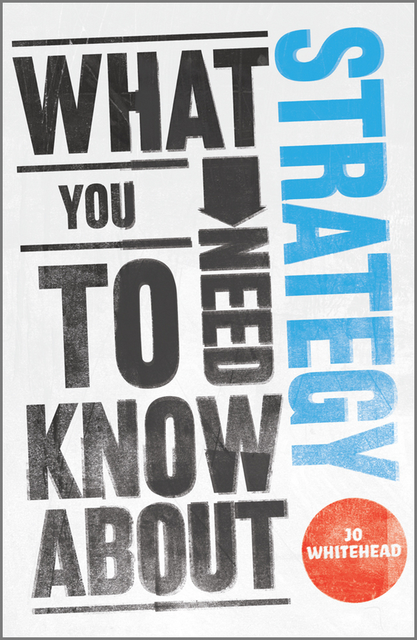 Jo Whitehead What You Need to Know about Strategy jon reider admission matters what students and parents need to know about getting into college