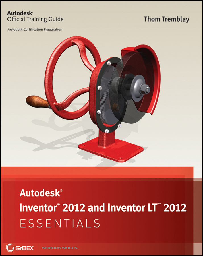 Thom Tremblay Autodesk Inventor 2012 and Inventor LT 2012 Essentials up and running with autodesk inventor simulation 2010