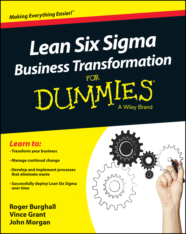 John Morgan Lean Six Sigma Business Transformation For Dummies kip hanson machining for dummies