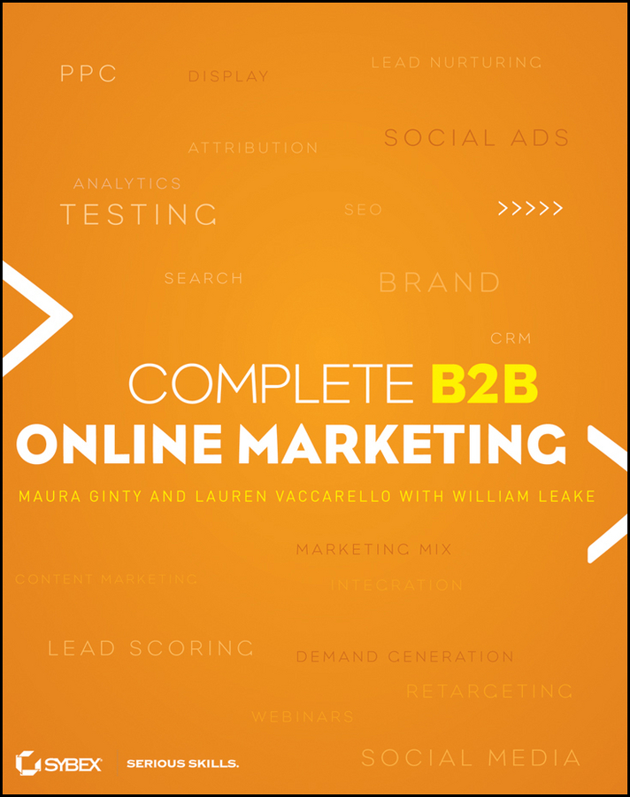 William Martin Leake Complete B2B Online Marketing lee odden optimize how to attract and engage more customers by integrating seo social media and content marketing