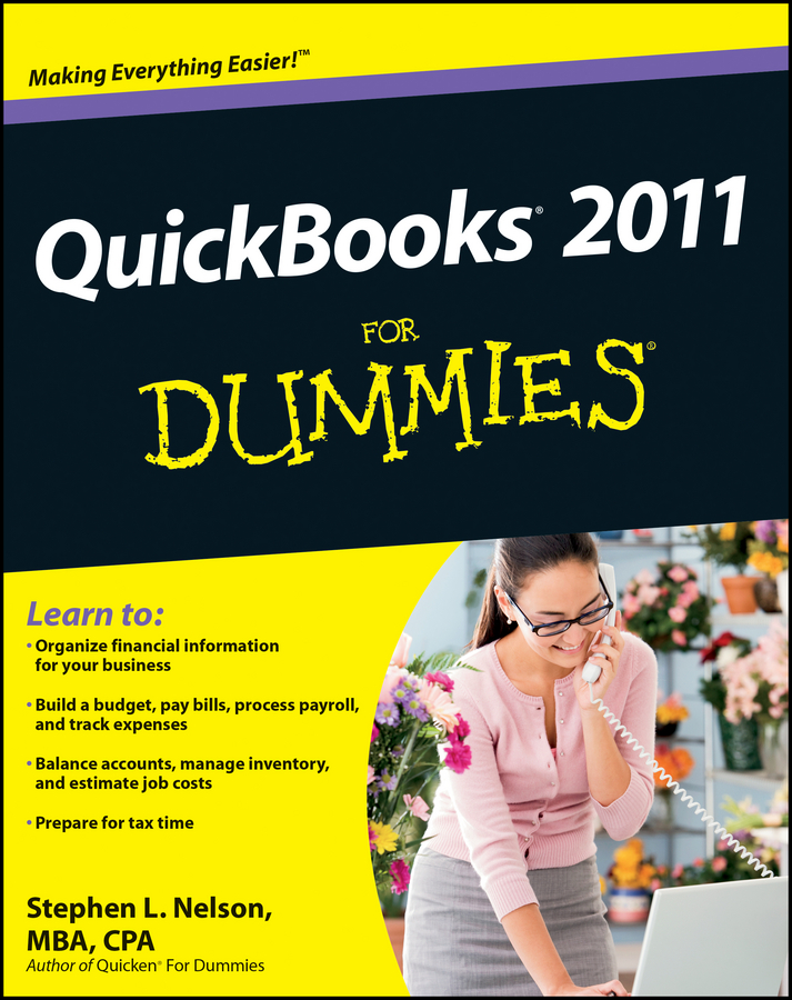 Stephen L. Nelson QuickBooks 2011 For Dummies stephen l nelson quickbooks 2018 for dummies