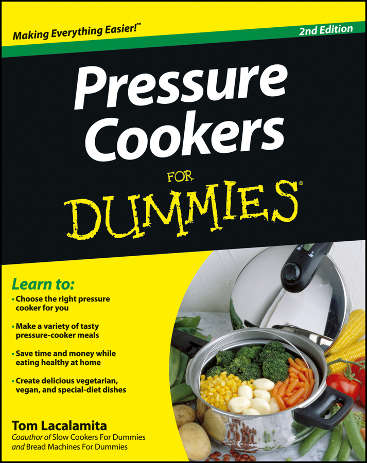 Tom Lacalamita Pressure Cookers For Dummies maurie markman cancer nutrition and recipes for dummies isbn 9781118592199