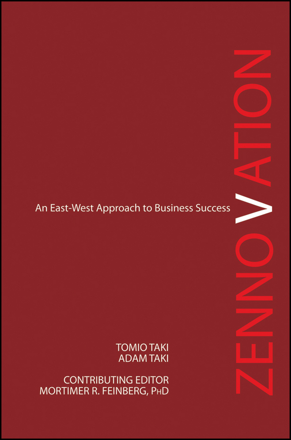 Tomio Taki Zennovation. An East-West Approach to Business Success mukund karanjikar conquering innovation fatigue overcoming the barriers to personal and corporate success