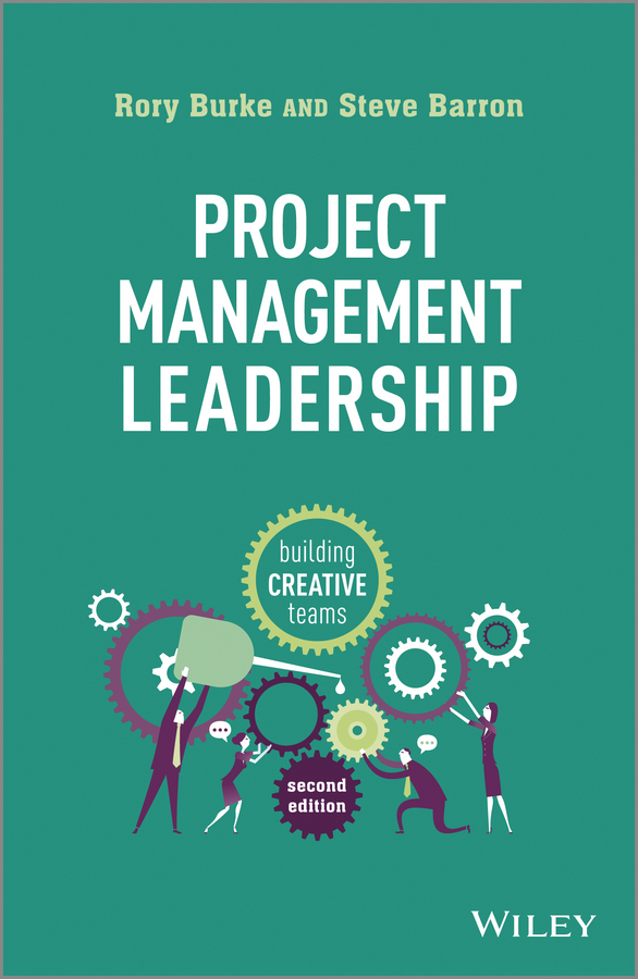 Rory Burke Project Management Leadership. Building Creative Teams hunter muller the big shift in it leadership