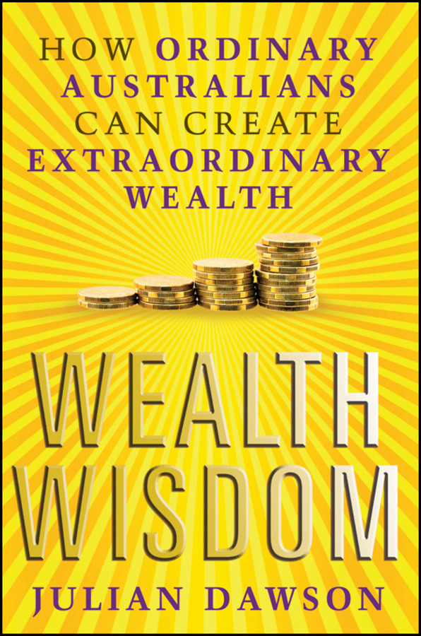 Julian Dawson Wealth Wisdom. How Ordinary Australians Can Create Extraordinary Wealth how loud can you burp