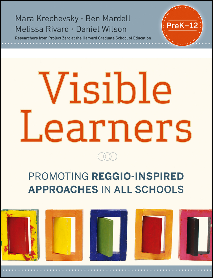 Daniel Wilson Visible Learners. Promoting Reggio-Inspired Approaches in All Schools
