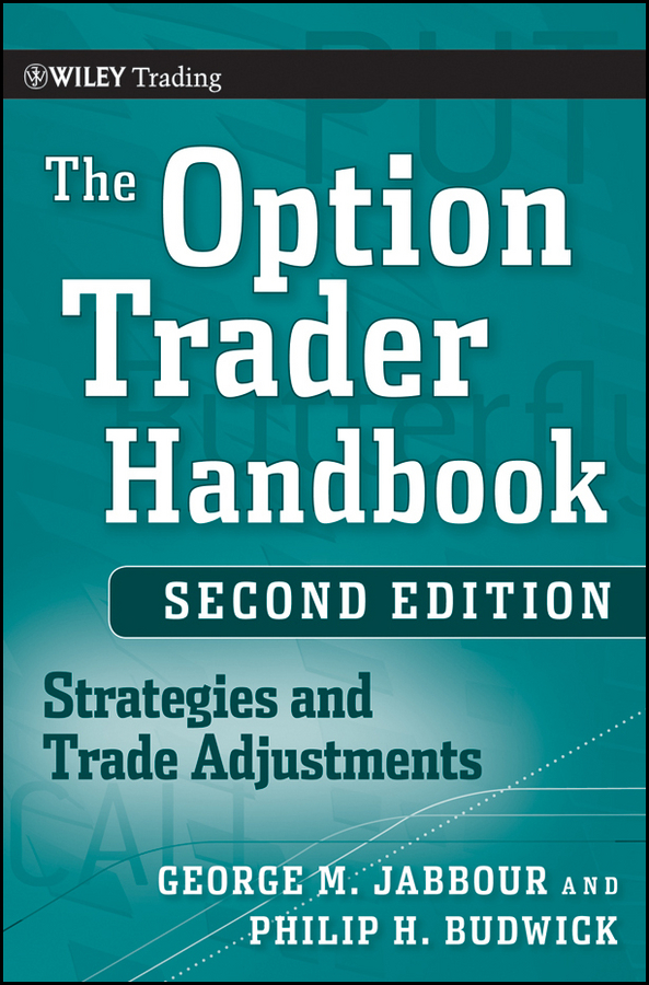 George Jabbour The Option Trader Handbook. Strategies and Trade Adjustments