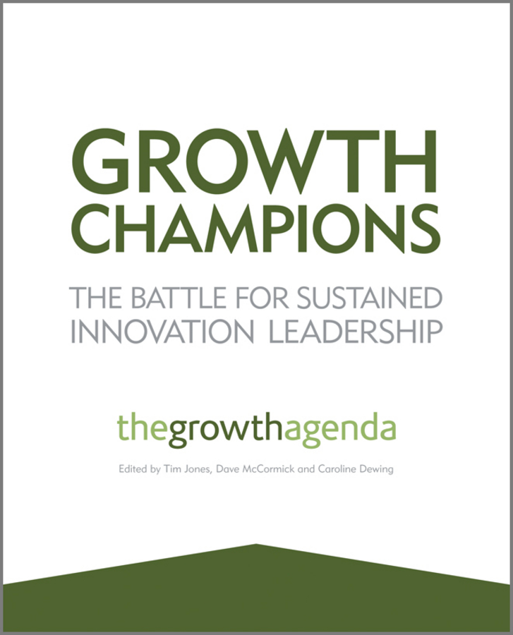 Tim Jones Growth Champions. The Battle for Sustained Innovation Leadership david thomson g mastering the 7 essentials of high growth companies effective lessons to grow your business